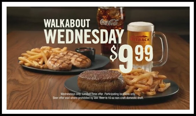 Outback Steakhouse  ~ Yay! It's Walkabout Wednesday! Get one of two classic entrees, plus fries, & a draft beer or Coca-Cola for $9.99. Which one are you ordering?