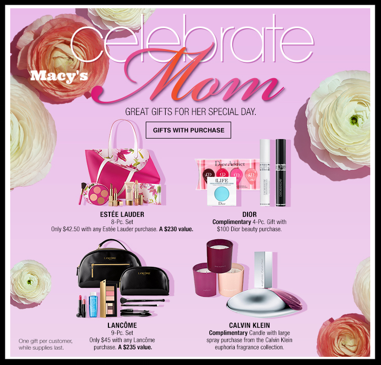 Macy's ~ Celebrate Mom ~ Lots of GWP Offers + An extra 10% Off with promo code: FRIEND (Ends 5/7) + Free shipping and returns with any beauty order