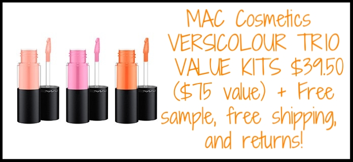 MAC Cosmetics ~  VERSICOLOUR TRIO VALUE KITS  $39.50 ($75 value) + Free sample, free shipping, and returns! Or it's at  Macy's  for $39.50 + An extra 10% Off with promo code: FRIEND (Ends 5/7) + Free shipping and returns with any beauty order