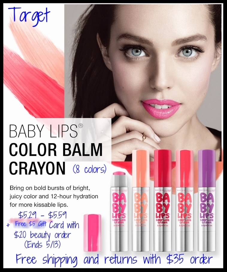 Target  ~Maybelline® Baby Lips® Color Balm Crayon (8 colors) ~ $5.29 - $5.59 + Free $5 Gift Card with $20 beauty order (Ends 5/13) + Free shipping and returns with $35 order