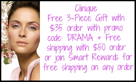 Clinique  ~ Free 3-Piece Gift wit $35 purchase with promo code: DRAMA + Free shipping with $50 order or join  Smart Rewards  for free shipping on any order