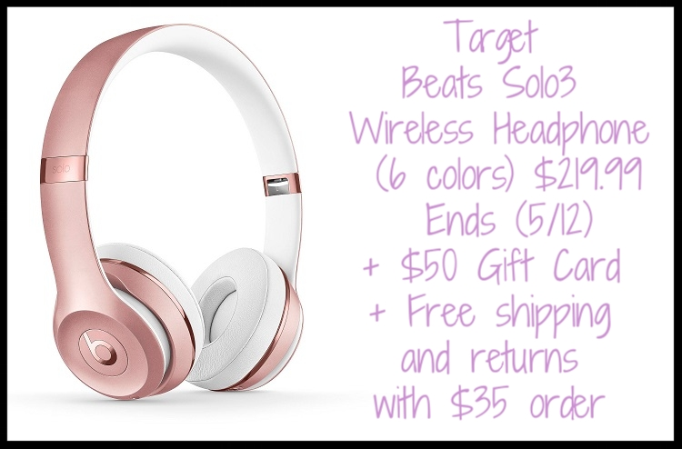 Target  ~ Beats Solo3 Wireless Headphone (6 colors) $219.99 + $50 Gift Card + Free shipping and returns with $35 order