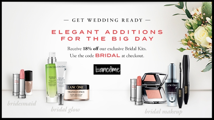 Lancôme  ~ 18% Off of Bridal Kits with promo code: BRIDAL (Ends 5/31) + 1 free sample + Free shipping with $49 order