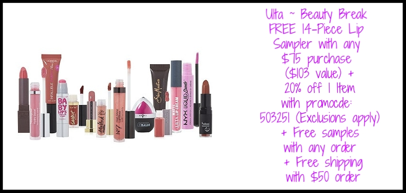 Ulta ~  Beauty Break  (Sold-out) ~ FREE 14-Piece Lip Sampler with any $75 purchase ($103 value) + 20% Off 1 Item with promo code: 503251 (Exclusions apply) + Free samples with any order + Free shipping with $50 order