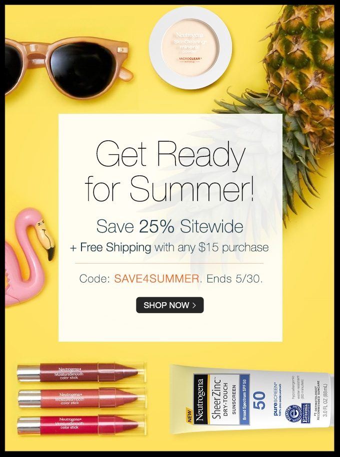 Neutrogena  ~ Receive 25% Off Sitewide + Free Shipping when you spend $15 with promo code: SAVE4SUMMER (Ends 5/30 ~ Offer excludes Light Therapy Acne Mask and Activator)