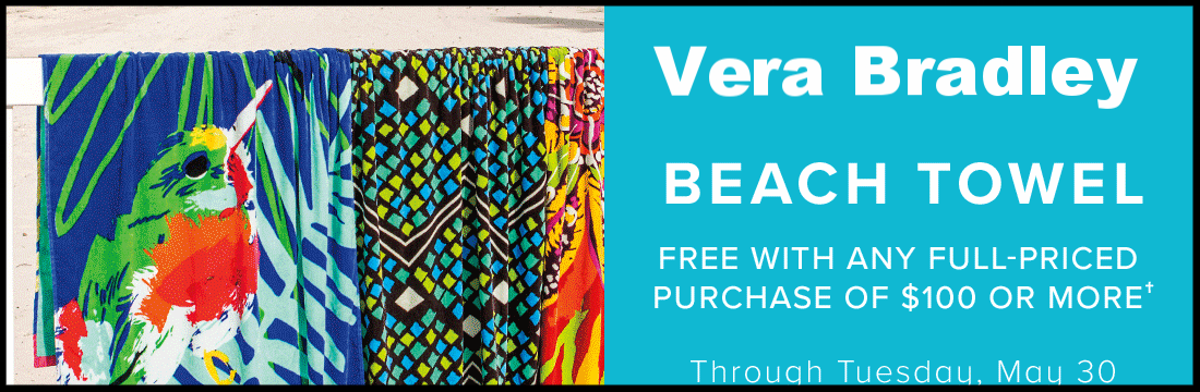 Vera Bradley  ~ Free Beach Towel with $100 Full-Priced order (Ends 5/30) + Free shipping (Limited-time!)