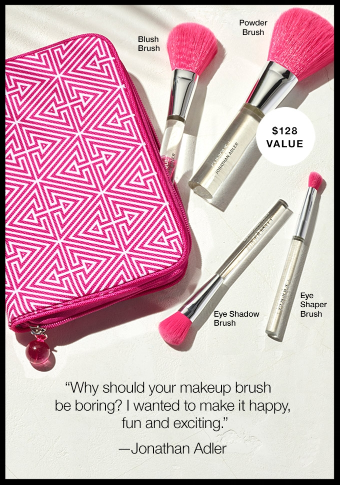 Clinique ~ Jonathan Adler  Brush Set  ($128 value) $49 (This is a gorgeous set!) + Free 4-Piece Simply Pretty Kit with any $40 purchase promo code:  PRETTY  (Offer ends 6/11 at 5:59pm PT or while supplies last) or spend $65, and receive a full-size Cheek Pop + 7 free samples with promo code:  CHEEKPOP  (Ends 6/11 or while supplies last) + Free shipping with $50 order or Smart Rewards Members receive free shipping on any order. If you're not a Smart Rewards Member, it's free to  sign-up here !
