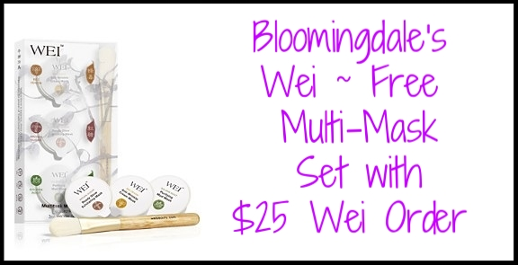 Bloomingdale's ~  Wei  ~ Receive a Multi-Mask Set, featuring a brush and single-use pods of Bee Venom Anti-Wrinkle Cream Mask, Brown Sugar Ready Glow Exfoliating Mask, and Golden Root Purifying Mud Mask, with any $25 Wei purchase + Free shipping with $49 beauty order or free  Loyallist  (It's free to join!) shipping with any order!