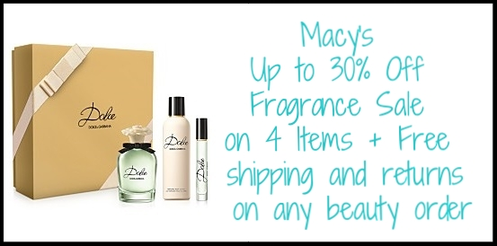 Macy's  ~ Up to 30% Off Fragrance Sale on 4 Items + Free shipping and returns on any beauty order