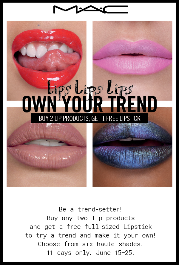MAC  ~ Buy 2 lip products and get a free full-sized lipstick ~ choose between promo codes: HUG, FIRE, LUST, CAPRI, MANGROVE, or LURED (Ends 6/25) + 1 free sample + Free shipping and returns on any order