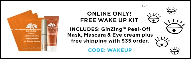 Origins  ~ Free Wake-up Kit with $35 purchase with promo code: WAKEUP (Ends 6/26) + 5 free samples with $35 purchase + Free shipping with $35 order