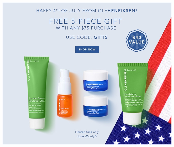 Ole Henriksen  ~ Free 5-Piece Gift ($40 value) with $75 purchase with promo code: GIFT5 (Ends 7/5) + Free shipping with $50 order