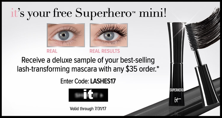 it cosmetics  ~ Free deluxe sample mascara with $35 urchase with promo code: LASHES17 (Ends 7/31) + 3 free samples + Free shipping with $25 order