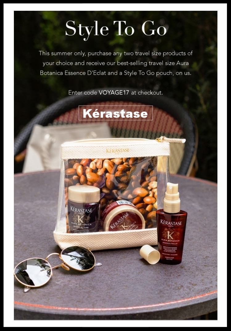 Kérastase  ~ Purchase any 2 travel-size products of your choice, and receive a free travel-size product and pouch with promo code: VOYAGE17 + 1 free sample or become a member for 3 free samples with any order + Free shipping with $100 order for  My Kérastase Members