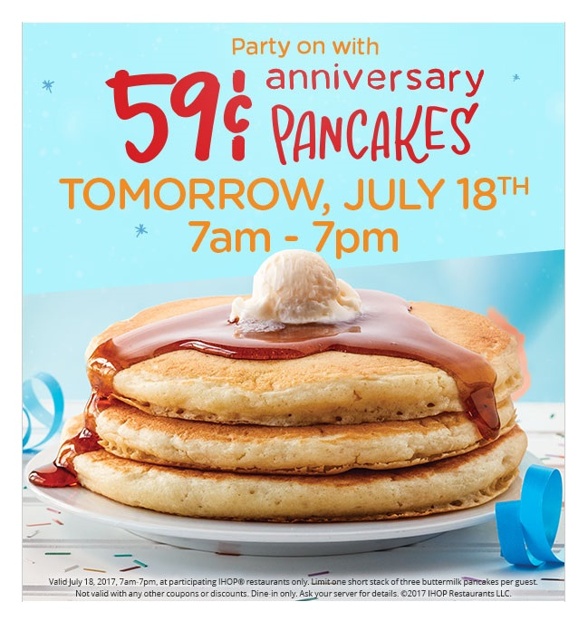 IHOP ~ Make their day! Join IHOP tomorrow,  July 18th from 7am - 7pm,  for 59¢ short stacks to commemorate their 59th Anniversary! Find your nearest  location !