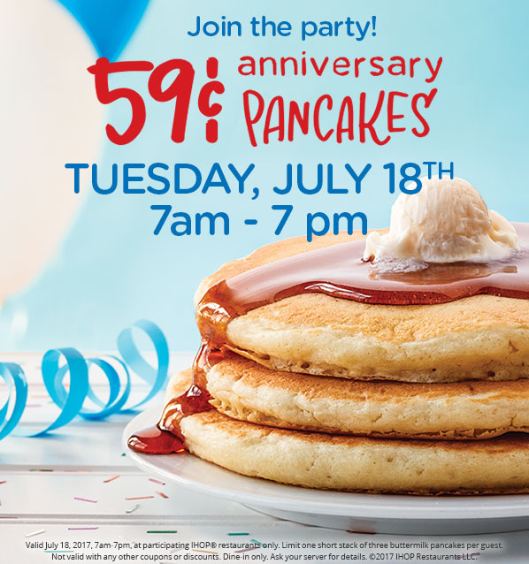 IHOP ~Make their day! Join IHOP today, July 18th from 7am - 7pm, for 59¢ short stacks to commemorate their 59th Anniversary! Find your nearest  location !