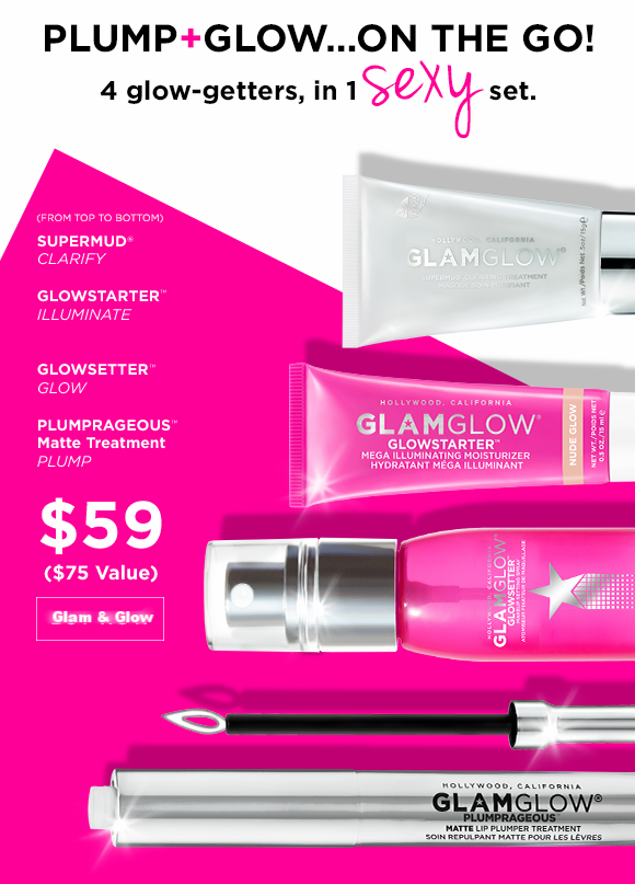 Glam & Glow ~  PLUMP & GLOW SET  ~ $59 ($75 value) + 2 free samples on any order + Free shipping with any order