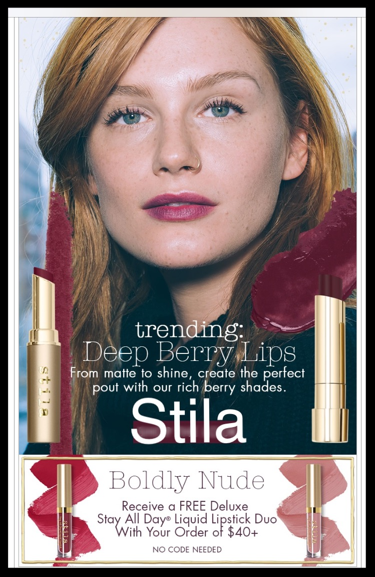 Stila ~  Deep Berry Lips  ~ $20 - $25 + Free Deluxe All Day®Liquid Lipstick Duo in Perla & Baccawith $40 purchase (No promo code needed ~ ends 7/19 at 11:45PM PST.) + Free Stay All Day® Foundation Multi-Shade Sample + Free shipping with $50 order