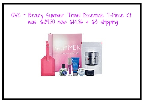 QVC ~ Beauty Summer Travel Essentials 7-Piece Kit  ~ was: $29.50 now $14.86 + $3 shipping It includes:  0.27-fl oz Julep Nail Color  0.25-fl oz NEST Midnight Fleur Soleil Fragrance  0.5-fl oz Paula's Choice Resist Cellular Defense Daily Moisturizer  0.34-fl oz Clark's Botanicals Smoothing Marine Cream  1.2-oz Radical Skincare Age-Defying Exfoliating Pads  PushClean Makeup Removal Towelette  Luggage tag  Cannot ship to AK, HI, PR, VI, Guam  (The Julep is full-size and retails for $14 alone!)