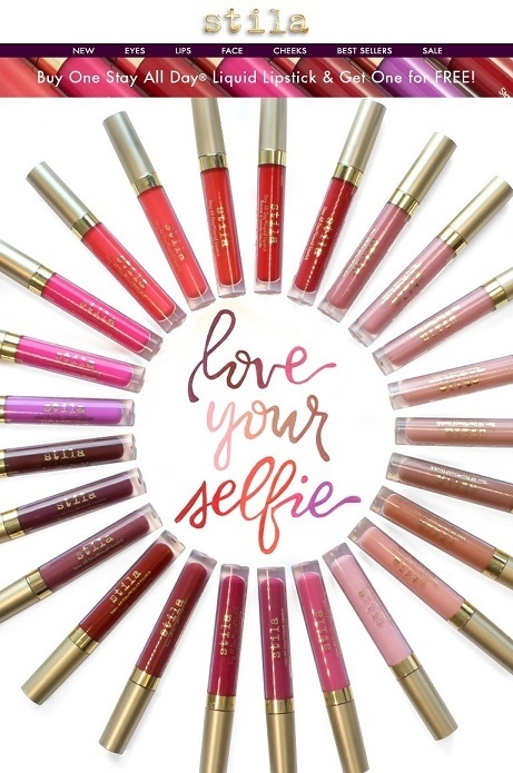 Stila  ~Buy any shade of Stay All Day® Liquid Lipstick and receive any shade of your choosing of Stay All Day® Liquid Lipstick for free ($22 total per pair) No code needed + Free Stay All Day® Foundation Multi-Shade Sample with all orders + Free shipping with $50 order