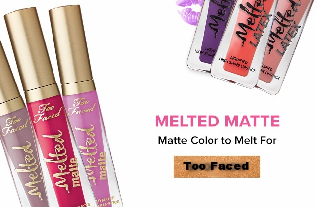 Too Faced Cosmetics ~  Sale Items  + 2 free samples with every order + Free shipping with $50 order