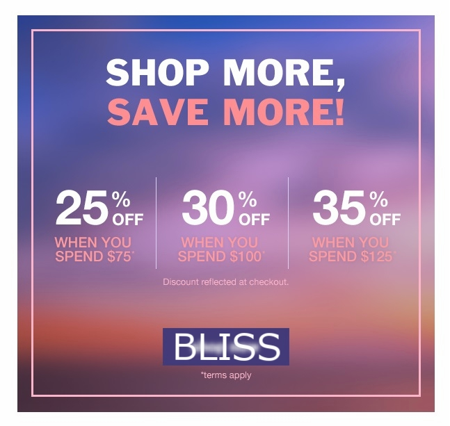 Bliss  ~ Shop More, Save More ~ 25% Off of $75 / 30% Off of $100 / 35% Off of $125 (Ends 8/8) + Free samples with every order + Free shipping with $50 order