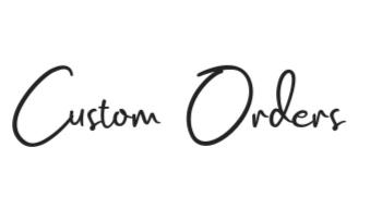 custom+orders.jpg