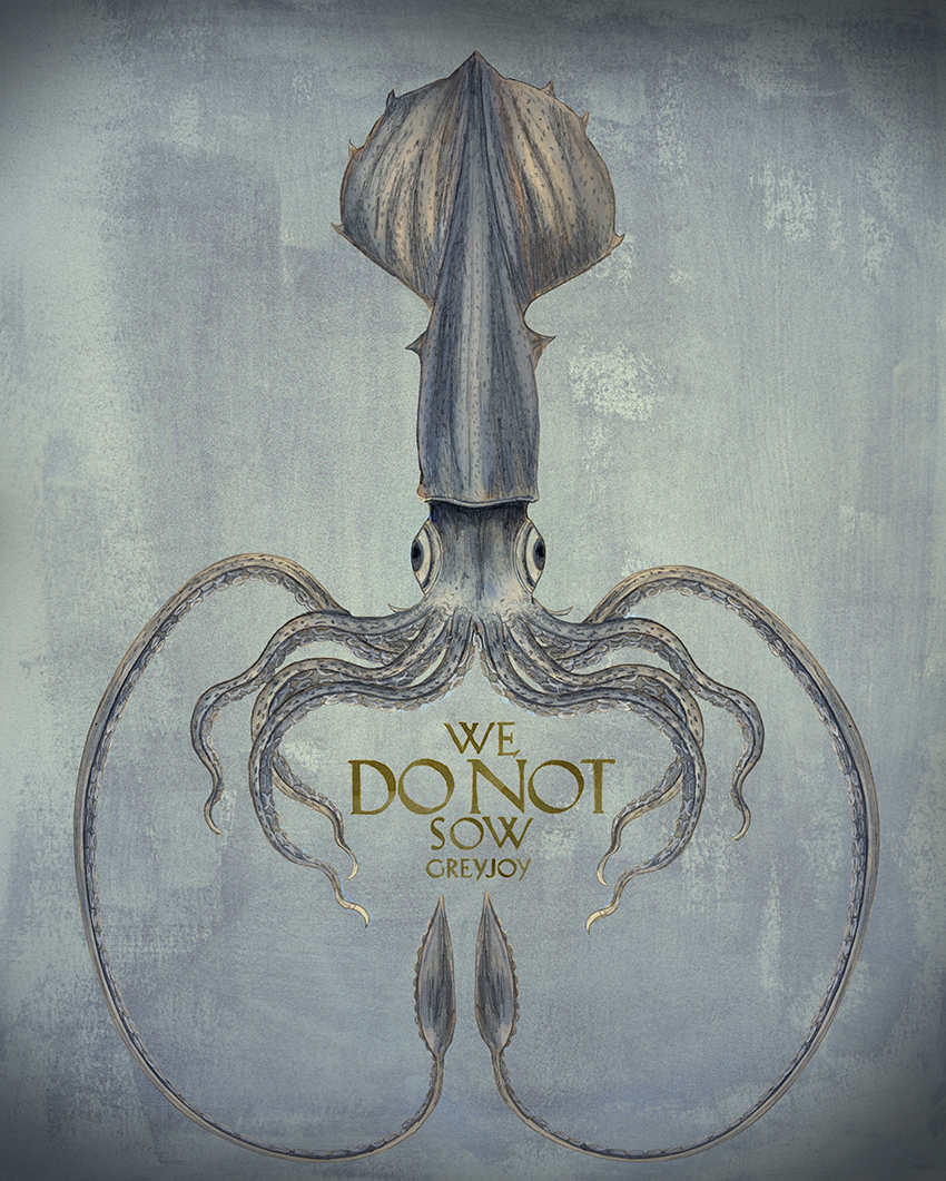 "House Greyjoy ""We do not sow"""