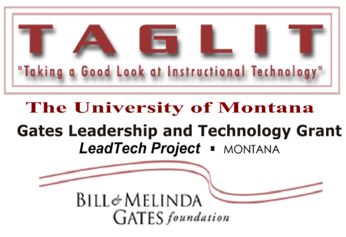 - In 2001 through 2004, T.E.S.T. was contracted by the University of Montana to develop and implement leadership and technology training to Montana school administrators through the Bill and Melinda Gates Foundation State Technology Challenge Grant. T.E.S.T. assisted schools in completing a grant required on-line assessment – Taking a Good Look at Instructional Technology (TAGLIT). Through this project, the Montana Office of Public Instruction (OPI) adopted TAGLIT as its state technology assessment for Title II, Part D funding. In 2005, T.E.S.T. acquired the rights to TAGLIT from the Gates Foundation and administered the on-line assessment nationally for K-12 school districts for many years.
