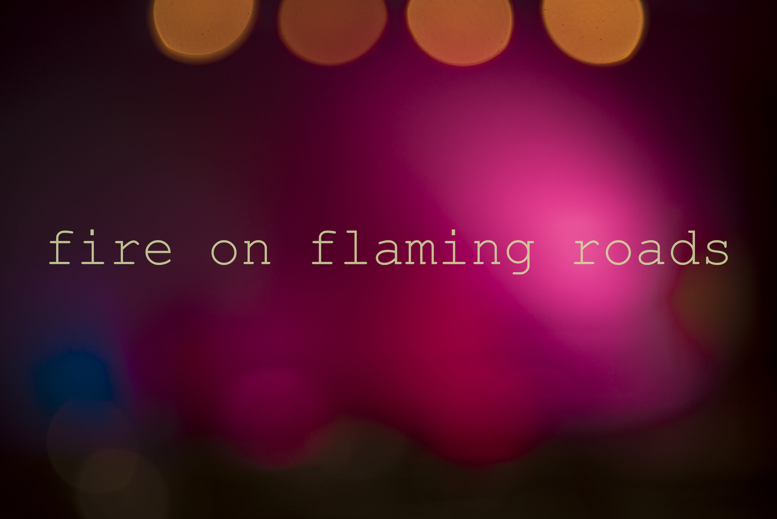 FIRE ON FLAMING ROADS.jpg