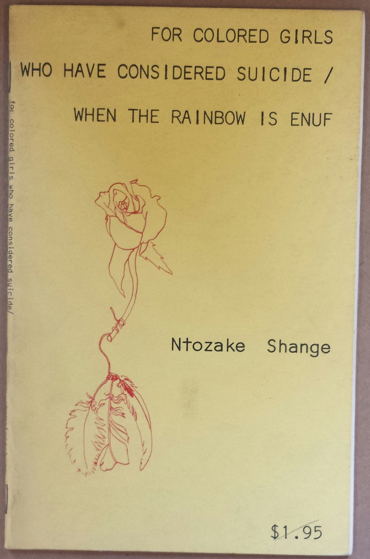 radicalarchive :      'For Colored Girls Who Have Considered Suicide / When The Rainbow Is Enuf' ,  Ntozake Shange ,  Shameless Hussy Press , San Lorenzo, California, 1976.