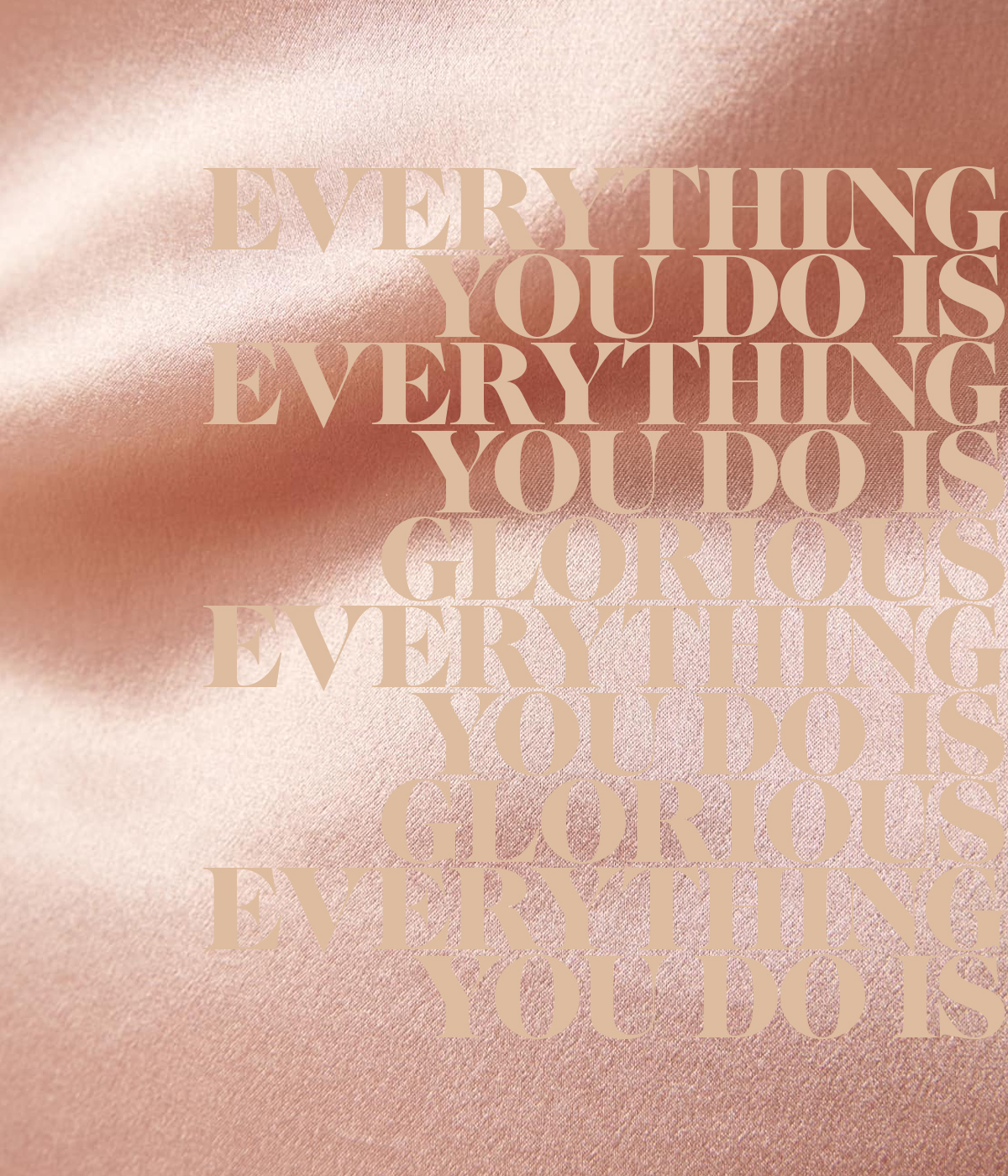 Everything You Do is Glorious