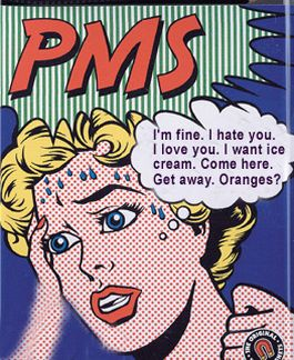 PMS is Pretty Messy Stuff...