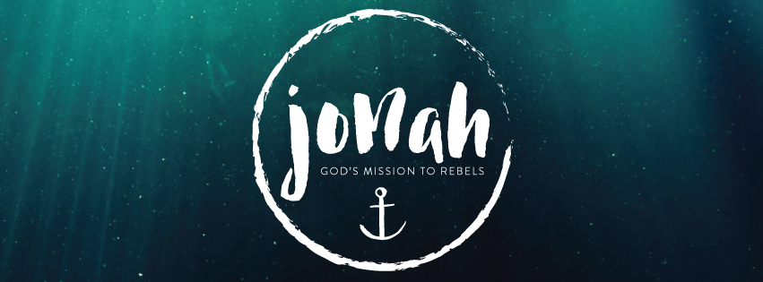 Jonah: God's Mission to Rebels  - A series in the book of Jonah
