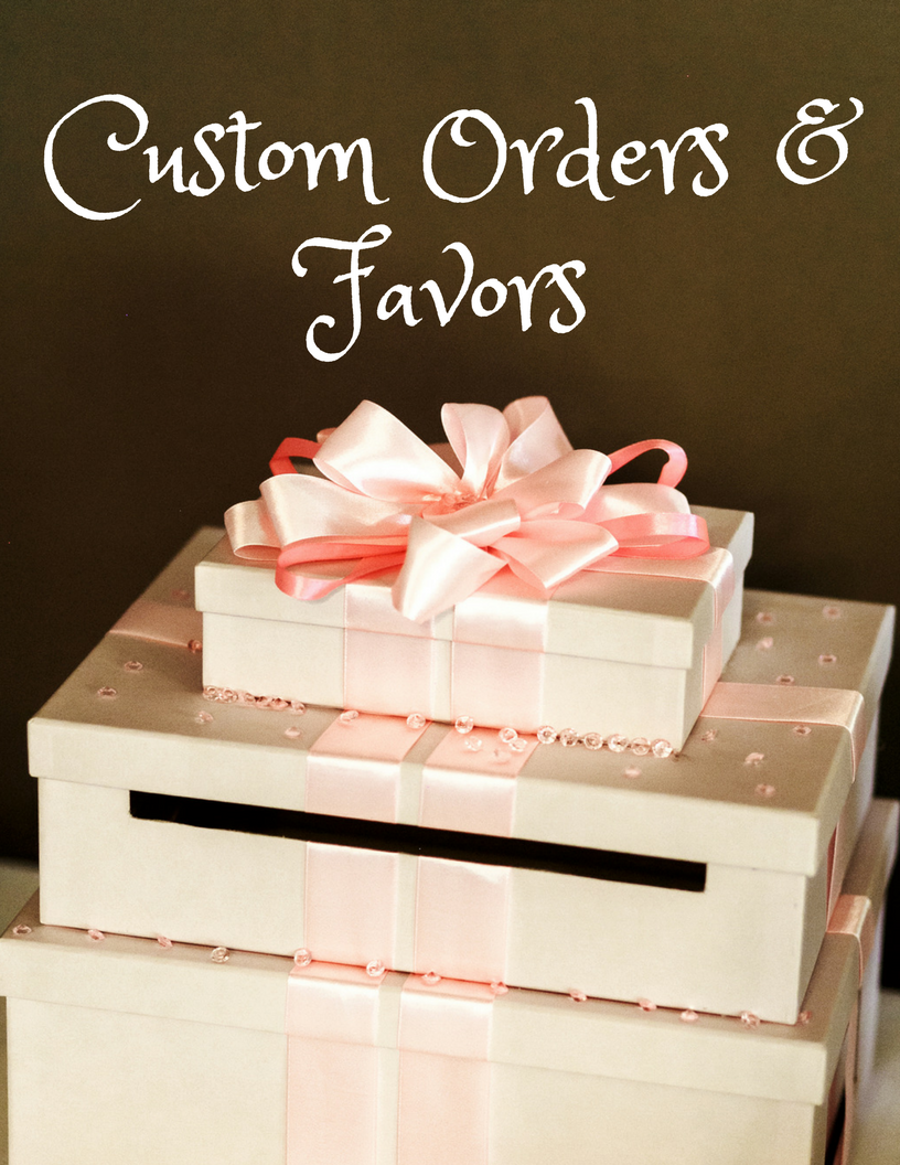 Custom Orders & Favors (1).png