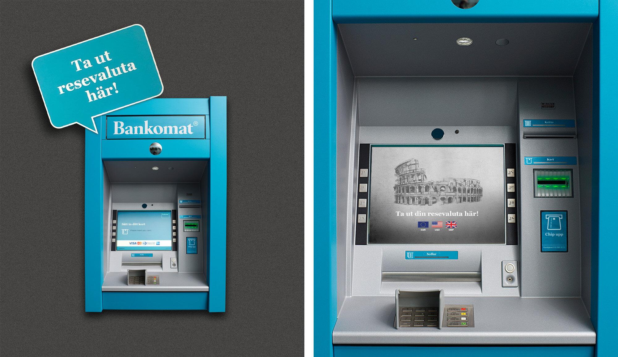 Kampanjen syntes i och vid uttagningsautomaterna.