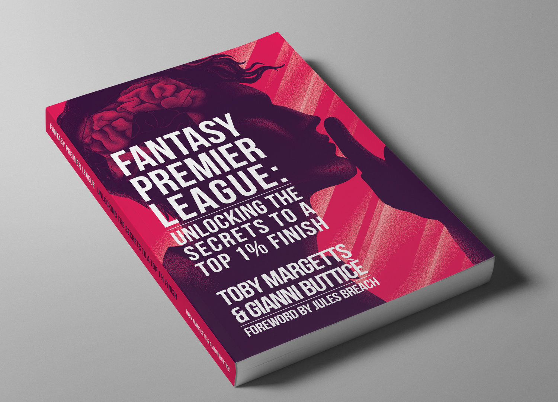 Fantasy Premier League Unlocking The Secrets To A Top 1 Finish Ockley Books