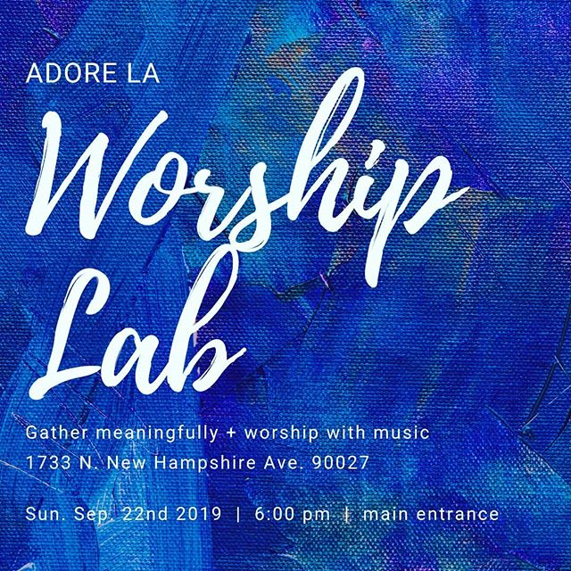 Join us this weekend for worship lab.  The following week after (29th) we make pupusas for ADORE dinner.