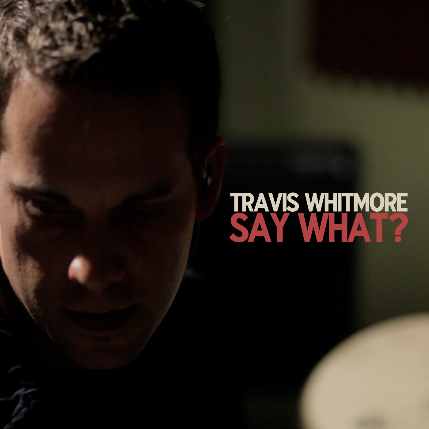 Say What? | Travis Whitmore