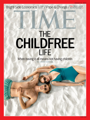 "This week's Time Magazine is about ""Childfree"" people. I was interviewed for this years ago and I think I have a quote in there.    Also enjoy a thing I wrote for Time a few months ago!  http://ideas.time.com/2013/04/17/stop-telling-me-ill-change-my-mind-about-wanting-kids/"