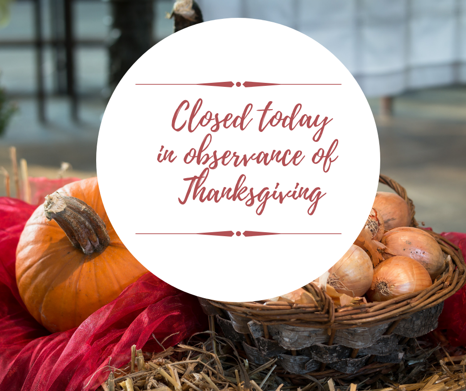 Thanksgiving Closed today.png