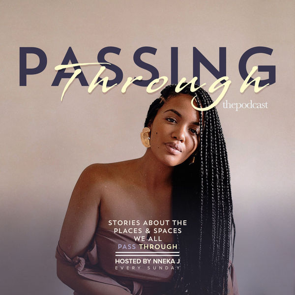Passing Through - Good if you're looking for: storytellingIn her podcast, Nneka J. focuses on sharing her life lessons in the form of storytelling. She releases her weekly episodes in the form of seasons.