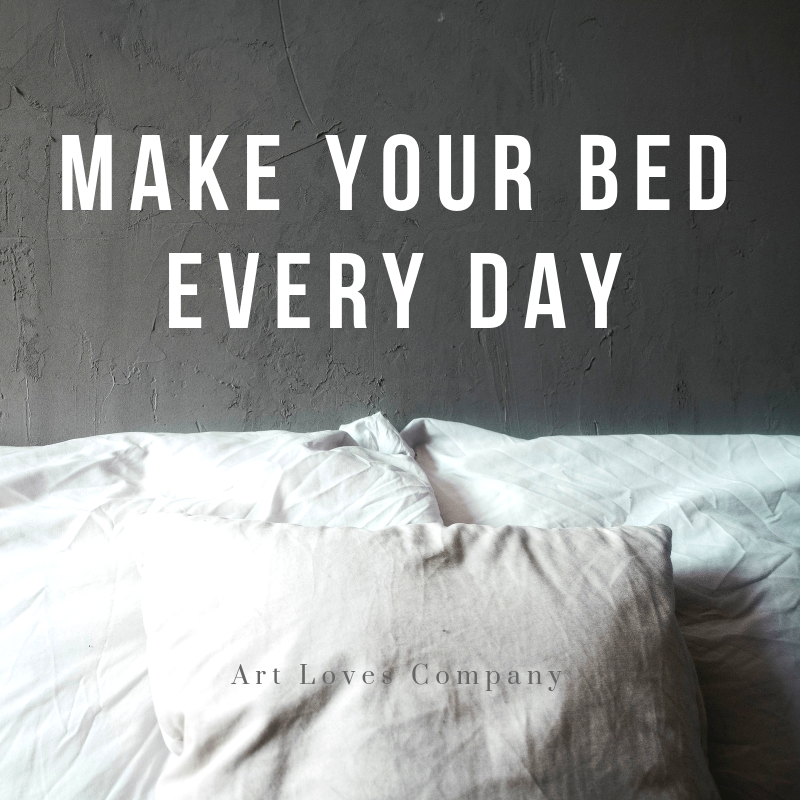 make your bed every day.png
