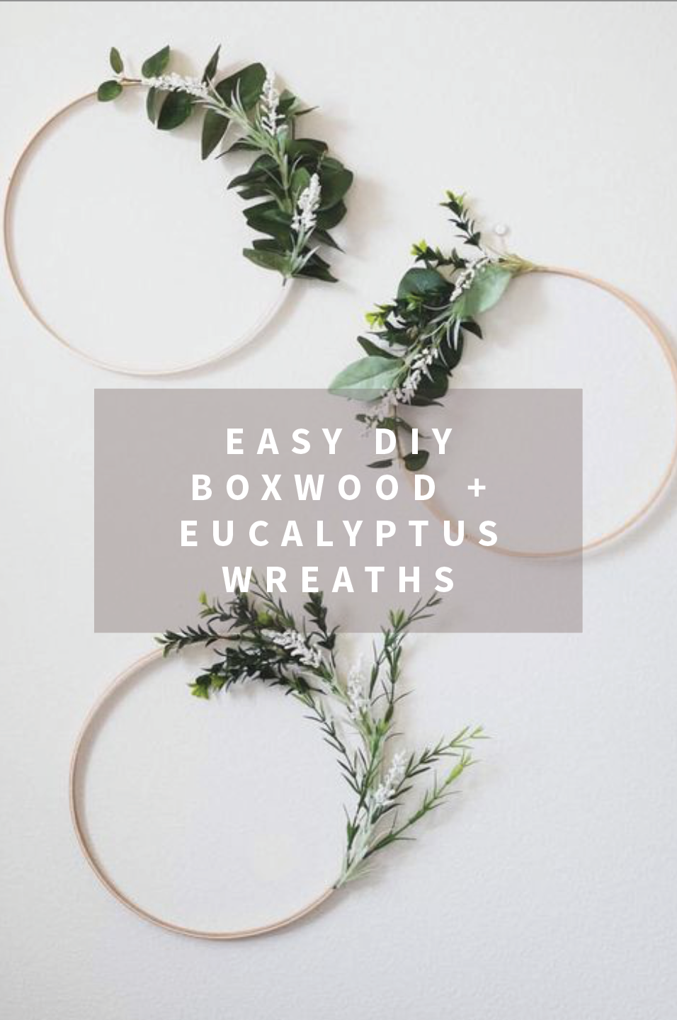 Easy DIY Boxwood and Eucalyptus Embroidery Hoop Wreaths.png