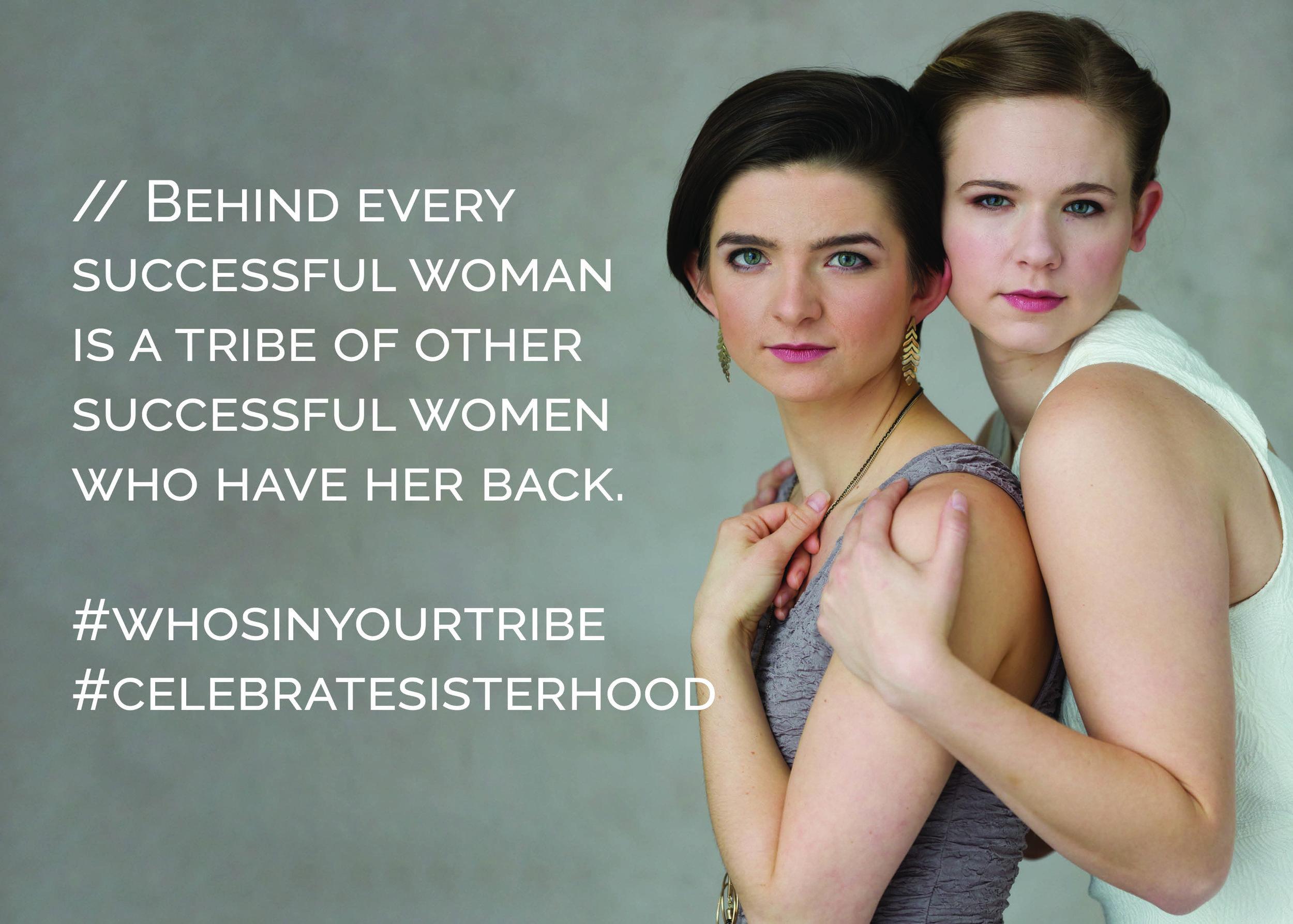 Sisterhood #whosinyourtribe.jpg