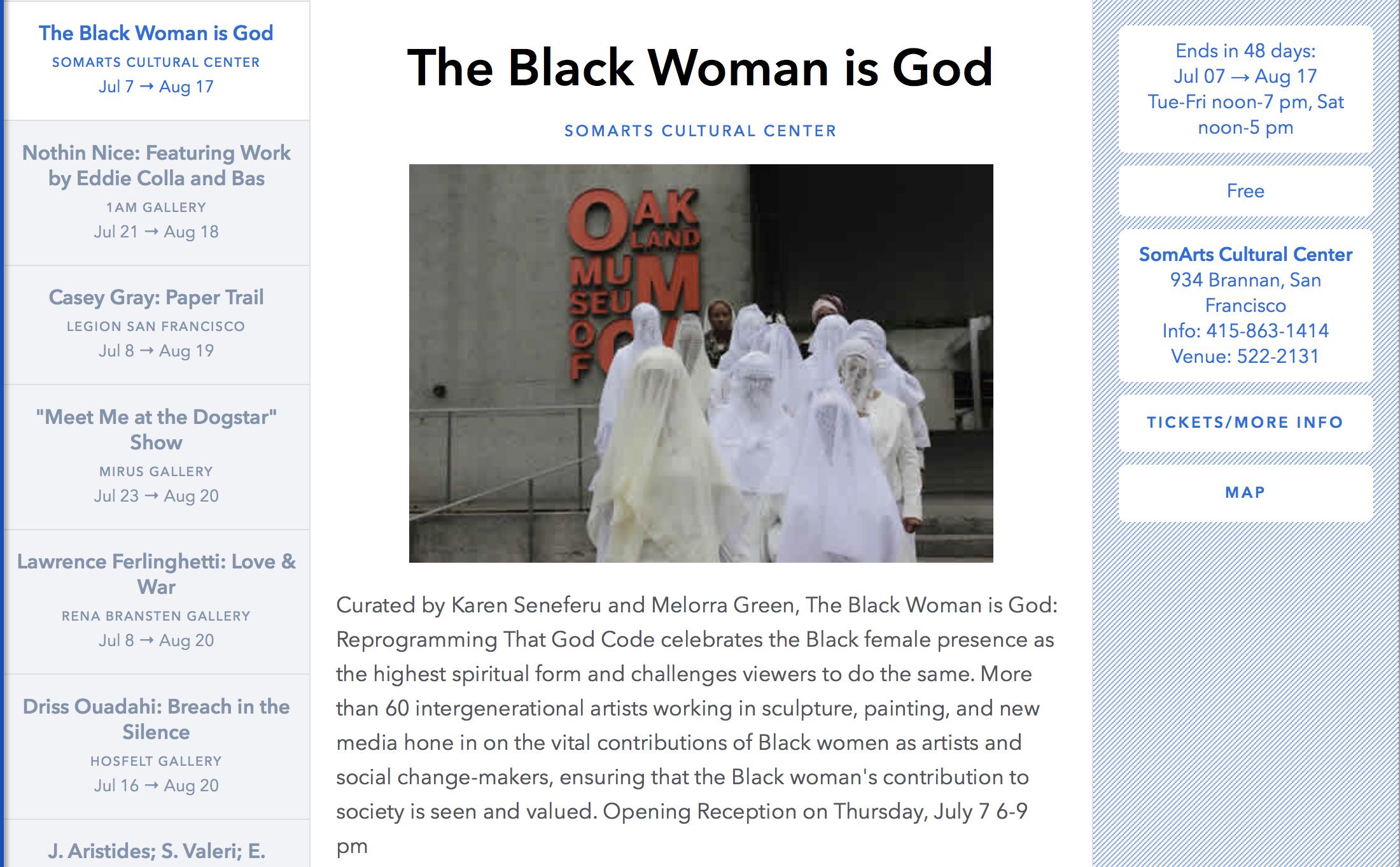 SF/Arts Media, LLC. SF/Arts Monthly.  The Black Woman Is God  .  July Galleries  . SF/Arts Media, LLC, n.d. Web. <http://sfarts.org/event.cfm?event_num=68189>