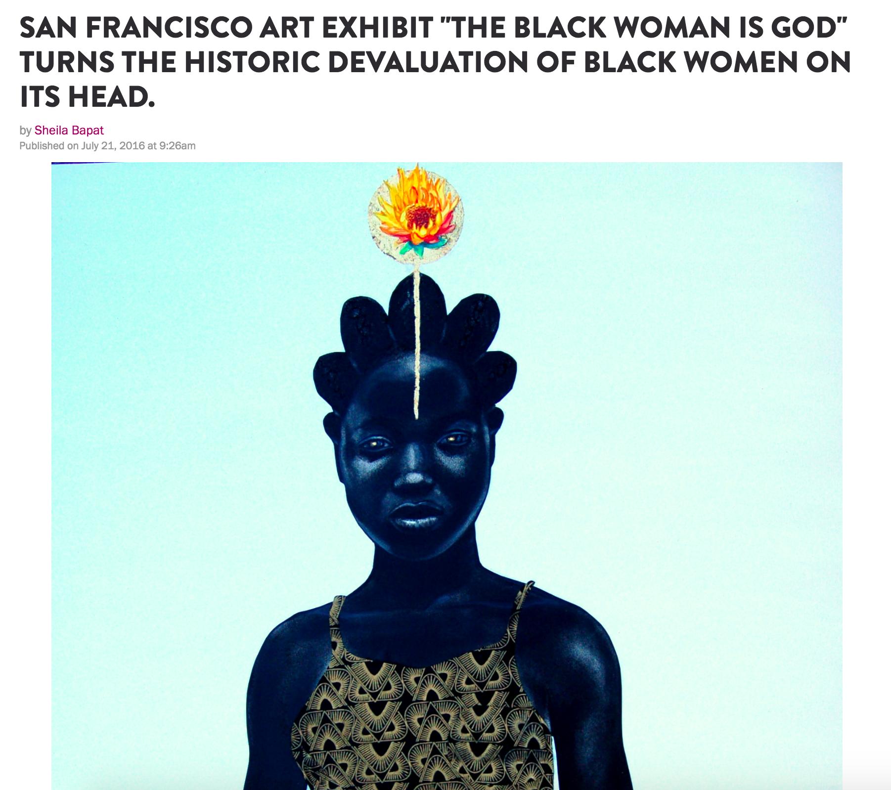 "SAN FRANCISCO ART EXHIBIT ""THE BLACK WOMAN IS GOD"" TURNS THE HISTORIC DEVALUATION OF BLACK WOMEN ON ITS HEAD"