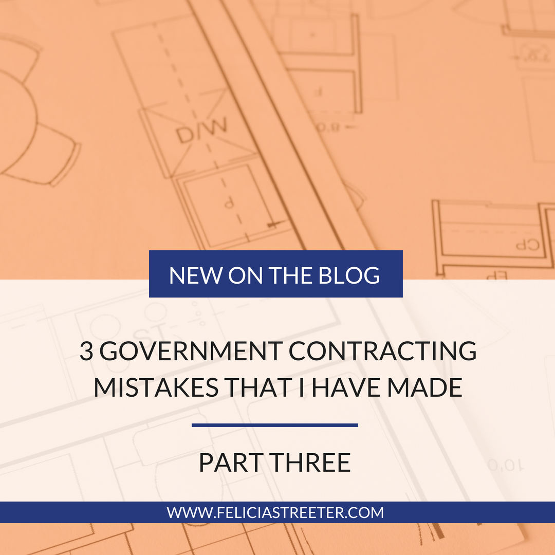 Three Mistakes I've Made When Starting My Government Contracting Business - Part 3