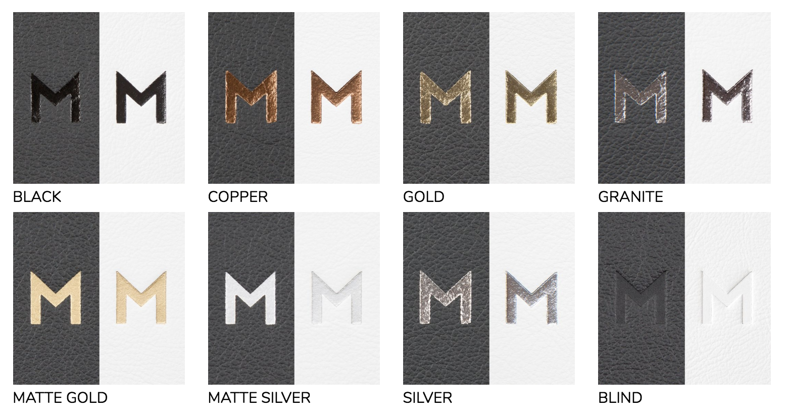 Debossing:  Plain or with foil. Black, copper, gold, granite, matte gold, matte silver, silver, blind (plain). Up to 3 lines of text, front and center.  Velvet and Distressed Leather are blind only (no foil).