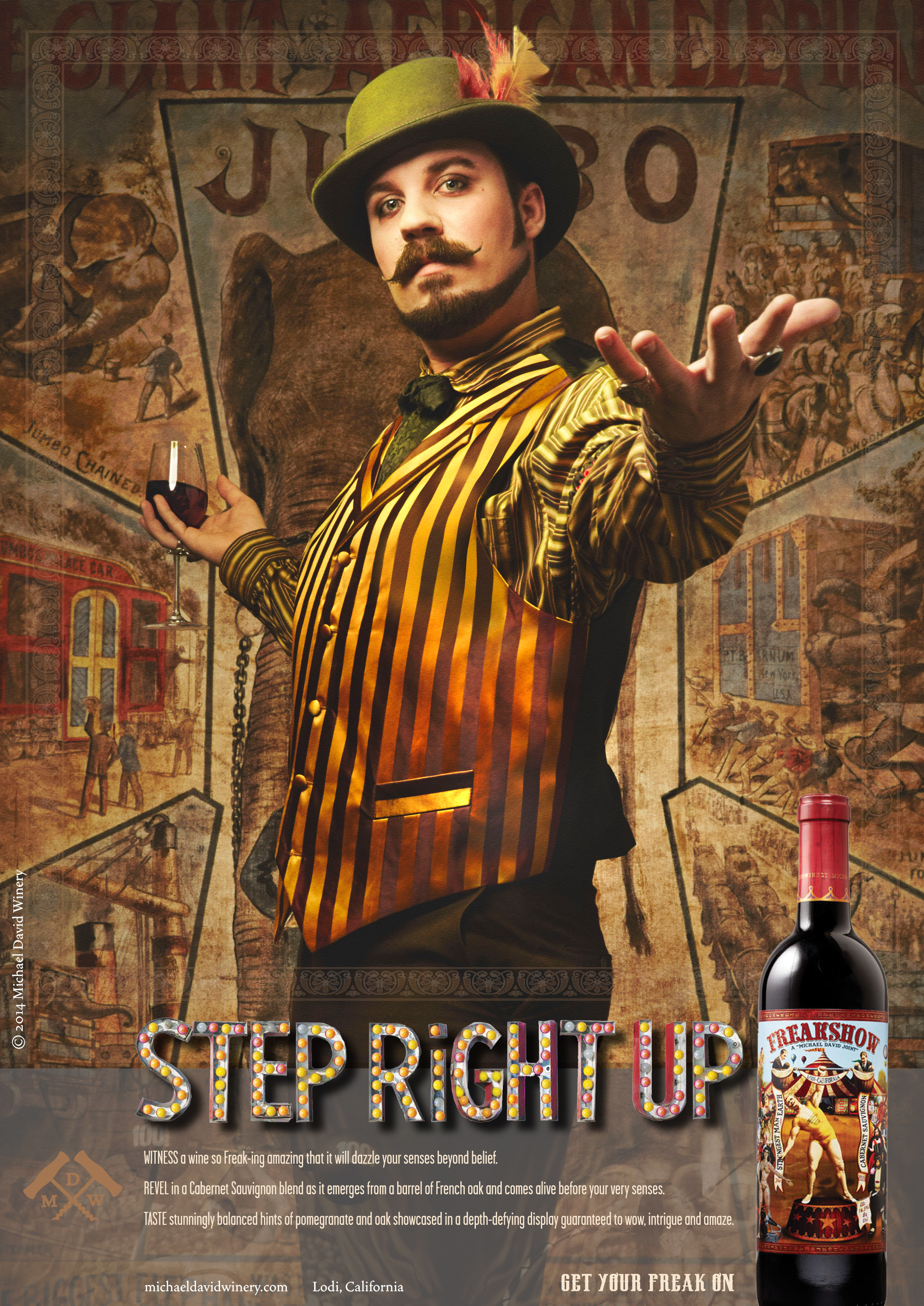 "STEP RIGHT UP - There's a new way to get your freak on. To introduce the brand to the American public, the campaign ran in Wine Spectator and Wine Enthusiast magazines, in-store displays, social and as digital media.THE CONCEPTWe see an image of a sideshow talker inviting the audience into the tent barking the classic, 'step right up!' The photo was shot in rich, vintage colors of a real circus barker with hypnotic appeal. This created immediate event excitement and directly tells the consumer something amazing lurks within.THE RESULTSFreakshow Cab was awarded Impacts' ""Rising Star"" award in 2016. Freakshow expanded to its production from fewer than 10,000 cases to more than 100,000 after the campaign. They also introduced additional products and now are sold across the nation."